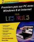 Nancy Muir - Premiers pas sur PC avec Windows 8 et Internet pour les Nuls.