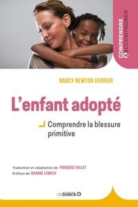 Nancy Newton Verrier - L'enfant adopté - Comprendre la blessure primitive.