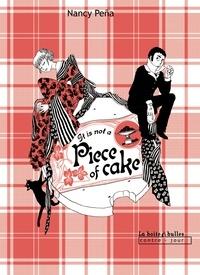 Nancy Peña - Chat du Kimono Tome 3 : It is not a piece of cake.