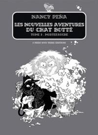 Nancy Peña - Les Nouvelles Aventures du Chat Botté Tome 3 : Mortefauche.