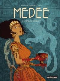 Nancy Peña et Blandine Le Callet - Médée Tome 3 : L'épouse barbare.