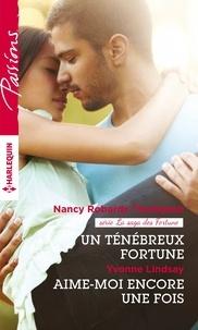 Nancy Robards Thompson et Yvonne Lindsay - Un ténébreux Fortune - Aime-moi encore une fois.