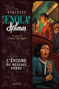 Nancy Springer et Raphaël Gauthey - GF ENOLA  : L'énigme du message perdu.
