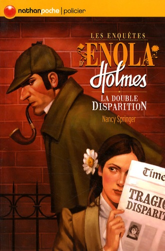 Nancy Springer - Les enquêtes d'Enola Holmes Tome 1 : La double disparition.
