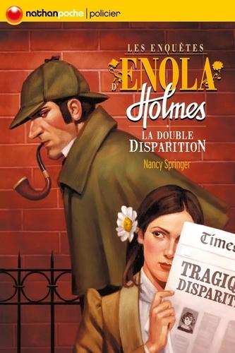 Nancy Springer - Les enquêtes d'Enola Holmes Tome 1 : La double disparition.