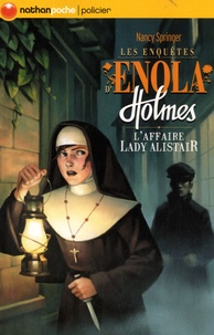 Nancy Springer - Les enquêtes d'Enola Holmes Tome 2 : L'affaire Lady Alistair.
