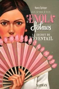 Nancy Springer - Les enquêtes d'Enola Holmes Tome 4 : Le secret de l'éventail.