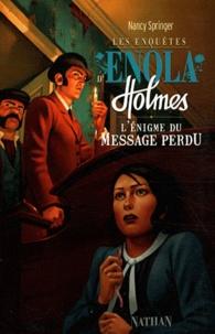 Nancy Springer - Les enquêtes d'Enola Holmes Tome 5 : L'énigme du message perdu.