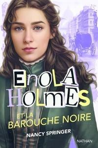 Nancy Springer - Les enquêtes d'Enola Holmes Tome 7 : Enola Holmes et la barouche noire.