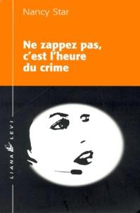 Nancy Star - Ne zappez pas, c'est l'heure du crime.