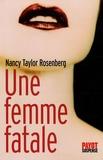 Nancy Taylor Rosenberg - Une femme fatale.