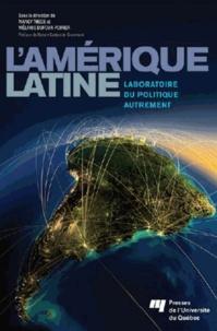 Nancy Thede et Mélanie Dufour-Poirier - L'Amérique latine : laboratoire du politique autrement.