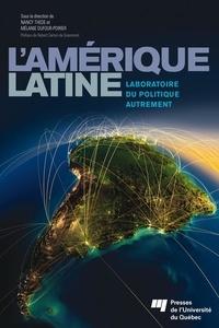 Nancy Thede et Mélanie Dufour-Poirier - L'Amérique latine: laboratoire du politique autrement.