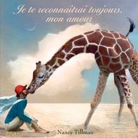Nancy Tillman - Je te reconnaîtrai toujours, mon amour.