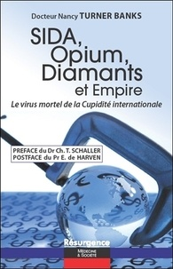 Nancy Turner Banks - Sida, opium, diamants et empire - Le virus mortel de la cupidité internationale.