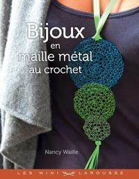 Nancy Waille - Bijoux en maille métal au crochet.