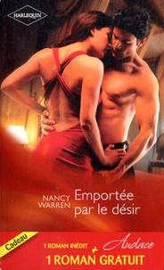 Nancy Warren et Debbi Rawlins - Emportée par le désir ; Un délicieux fantasme.