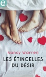 Nancy Warren - Les étincelles du désir.