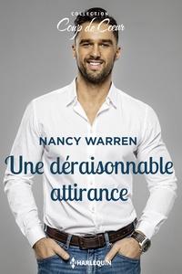 Nancy Warren - Une déraisonnable attirance.