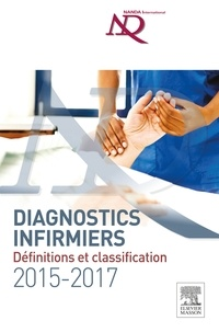 Nanda International - Diagnostics infirmiers 2015-2017 - Définitions et classification.