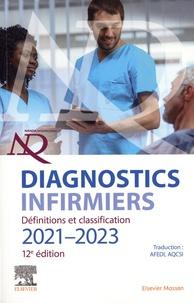 Nanda International et Heather Herdman - Diagnostics infirmiers - Définitions et classification. Edition 2021-2023.