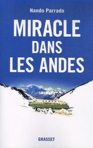 Nando Parrado - Miracle dans les Andes - 72 jours dans les montagnes et ma longue marche pour rentrer.