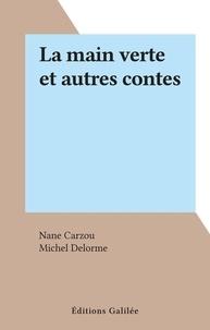 Nane Carzou et  Carzou - La main verte et autres contes.