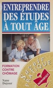 Nane Dujour - Entreprendre des études à tout âge.