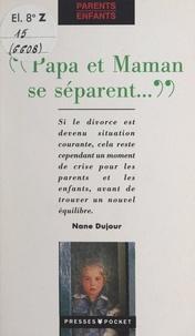 Nane Dujour et Virginie Dumont - Papa et Maman se séparent....