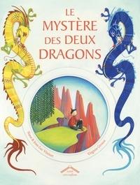 Nane Vézinet et Jean-Luc Vézinet - Le mystère des deux dragons.
