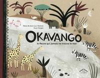 Nane Vézinet et Jean-Luc Vézinet - Okavango - Le fleuve qui jamais ne trouva la mer.