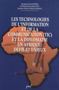 Nangnigui David Kamara et Christian Edmond Bepi Pout - Les technologies de l'information et de la communication (TIC) et la diplomatie en Afrique : défis et enjeux.