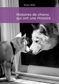 Nañia Mille - Histoires de chiens qui ont une Histoire.