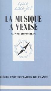 Nanie Bridgman et Marcelle Benoit - La musique à Venise.