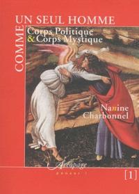 Nanine Charbonnel - Comme un seul homme - Corps politique et corps mystique Tome 1.