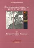 Nanine Charbonnel - Philosophie de Rousseau - Tome 1, Comment on paie ses dettes quand on a du génie.