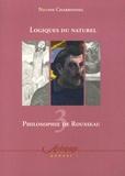 Nanine Charbonnel - Philosophie de Rousseau - Tome 3, Logiques du naturel.