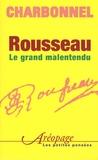Nanine Charbonnel - Rousseau - Le grand malentendu.
