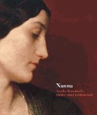 Nanna - Entrückt, Überhöht, Unerreichbar - Anselm Feuerbachs Elixier einer Leidenschaft.