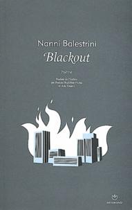 Nanni Balestrini - Blackout - Précédé de Vivre à Milan et suivi d'Hypocalypse.
