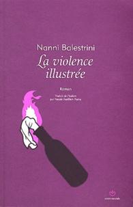 Nanni Balestrini - La violence illustrée.