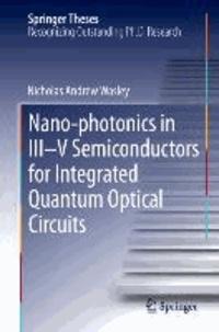 Nano-photonics in III-V Semiconductors for Integrated Quantum Optical Circuits.