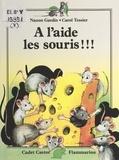 Nanon Gardin et Carol Tessier - À l'aide les souris !.