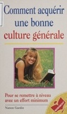 Nanon Gardin - Comment acquérir une bonne culture générale.