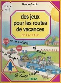 Nanon Gardin et Carole Tessier - Des jeux pour les routes de vacances - De 4 à 12 ans.