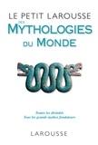 Nanon Gardin et Joël Schmidt - Le petit Larousse des mythologies du monde.