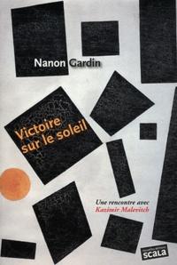 Nanon Gardin - Victoire sur le soleil - Kazimir Malevitch.