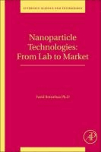 Nanoparticle Technologies - From Lab to Market.