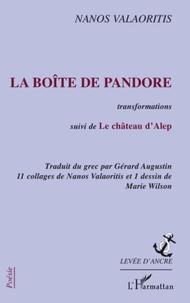 Nanos Valaoritis - La boite de pandore - transformations - suivi de le chateau d'alep.