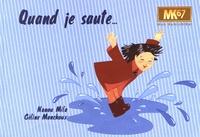 Nanou Mila et Céline Monchoux - Quand je saute... Qui veut être mon ami ?.
